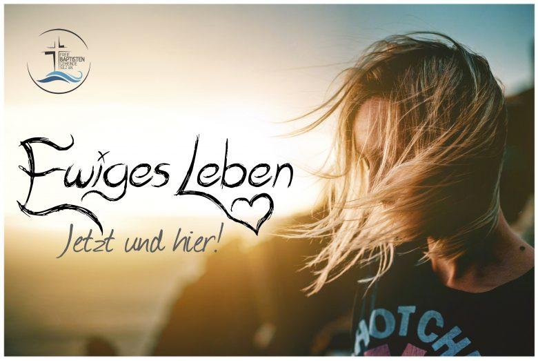Videopredigt / EWIGES LEBEN – Jetzt und hier!